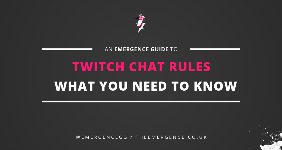 Twitch Chat Rules What You Need To Know The Emergence