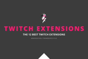 best, twitch, extensions, the emergence, guides