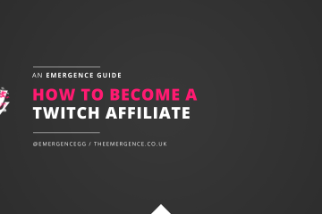 how to become a twitch affiliate, the emergence, live streaming guides,